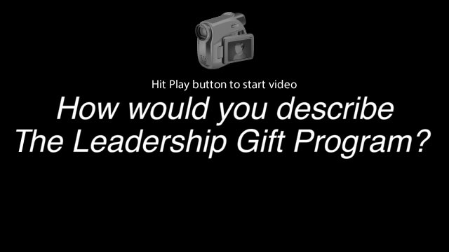 How would you describe the Leadership Gift Program?
