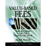 Alan Weiss's book Value-Based Fees